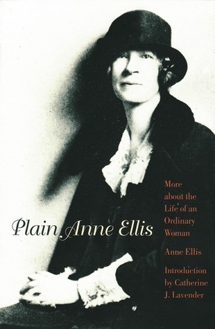 Plain Anne Ellis: More About the Life of an Ordinary Woman  by  Anne Ellis