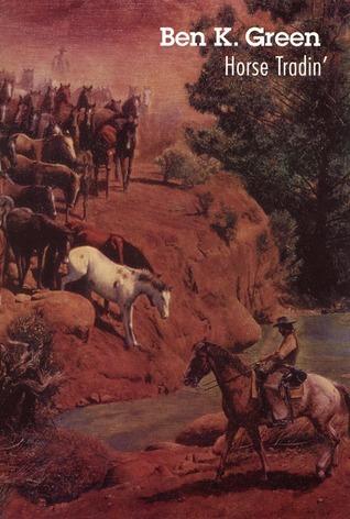 Horse Tradin  by  Ben K. Green