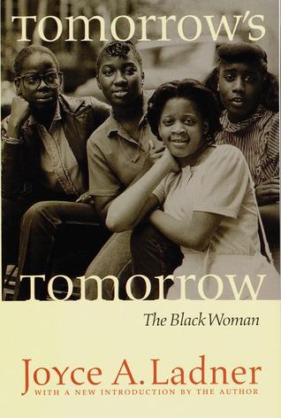 Tomorrows Tomorrow: The Black Woman  by  Joyce A. Ladner