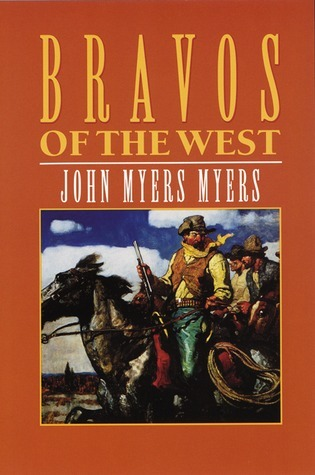 Bravos of the West John Myers Myers