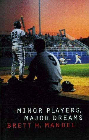 Minor Players, Major Dreams Brett Mandel