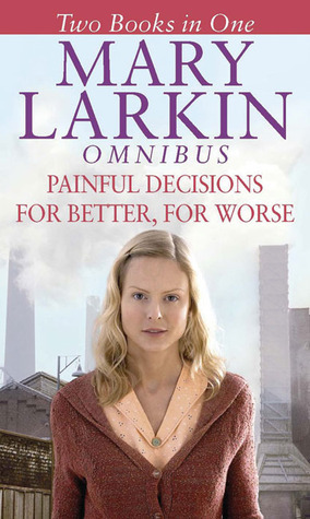 Painful Decisions/For Better, For Worse  by  Mary A. Larkin