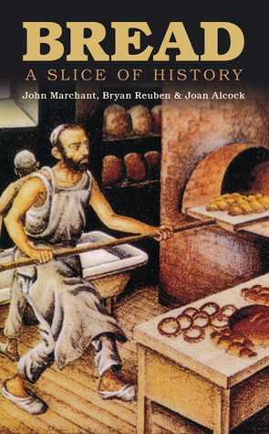 Bread: A Slice of History  by  John Marchant