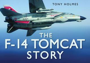 The F-14 Tomcat Story Tony Holmes
