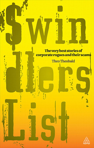 Swindlers List: The Very Best Stories of Corporate Rogues and Their Scams Cary L. Cooper