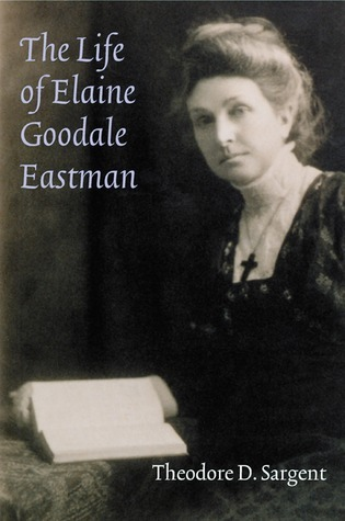 The Life of Elaine Goodale Eastman  by  Theodore D. Sargent