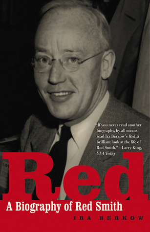 Red: A Biography of Red Smith  by  Ira Berkow
