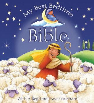 My Best Bedtime Bible: With a Bedtime Prayer to Share  by  Sophie Piper