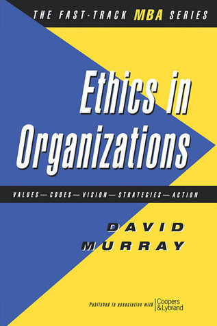 Ethics in Organizations David Murray