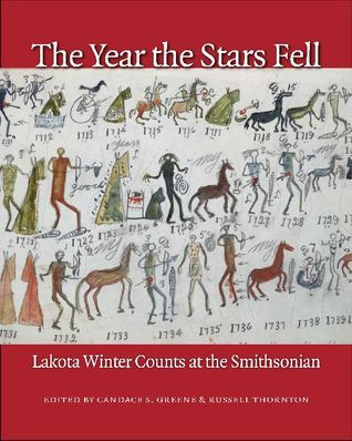 The Year the Stars Fell: Lakota Winter Counts at the Smithsonian  by  Candace S. Greene