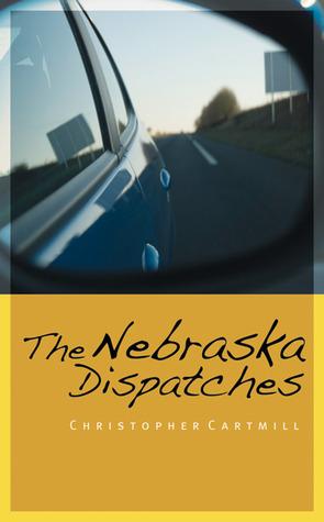 The Nebraska Dispatches Christopher Cartmill