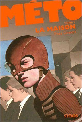 La Maison (Méto, #1)  by  Yves Grevet