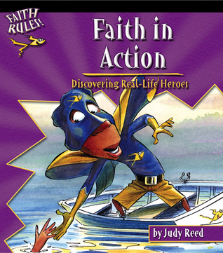 Faith in Action, Grades 5 - 11: Discovering Real-Life Heroes Judy Reed