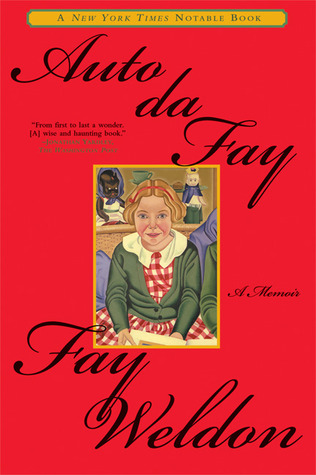 Auto da Fay: A Memoir Fay Weldon
