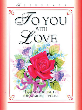 To You with Love: Loving Thoughts for Someone Special Frances Grant