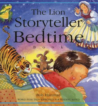 The Lion Storyteller Bedtime Book: World Folk Tales Especially for Reading Aloud Bob Hartman