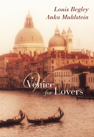 Venice for Lovers Louis Begley