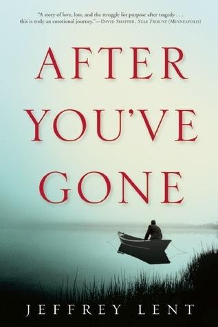 After Youve Gone: A Novel  by  Jeffrey Lent