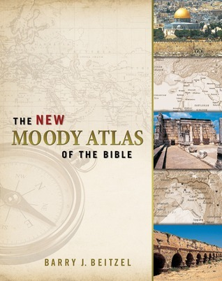The New Moody Atlas of the Bible  by  Barry J. Beitzel