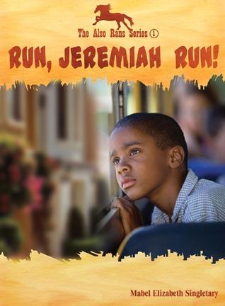 Run, Jeremiah Run!  by  Mabel Elizabeth Singletary