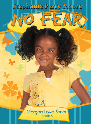 No Fear  by  Stephanie Perry Moore