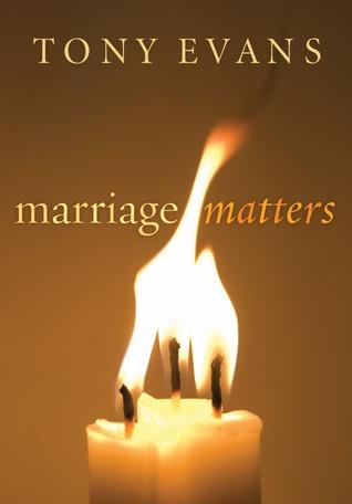 Marriage Matters Tony Evans