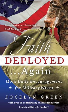 Faith Deployed...Again: More Daily Encouragement for Military Wives Jocelyn Green