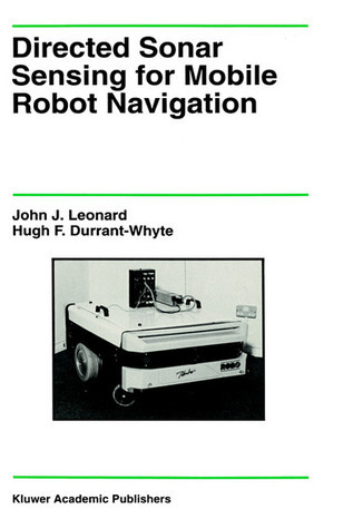 Directed Sonar Sensing for Mobile Robot Navigation John J. Leonard