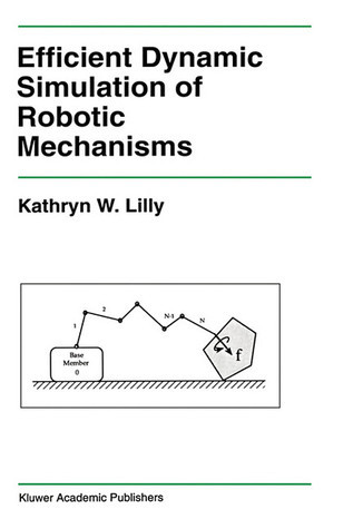 Efficient Dynamic Simulation of Robotic Mechanisms  by  Kathryn Lilly