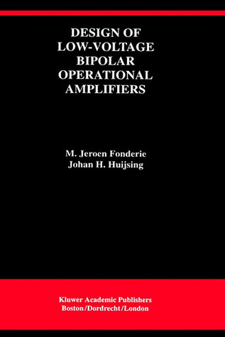 Design of Low-Voltage Bipolar Operational Amplifiers  by  M. Jeroen Fonderie