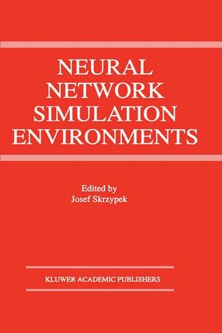 Neural Network Simulation Environments Josef Skrzypek