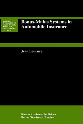 Bonus-Malus Systems in Automobile Insurance  by  Jean Lemaire