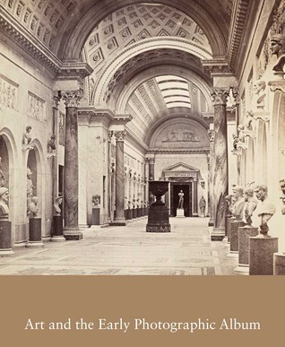 Art and the Early Photographic Album  by  Stephen Bann