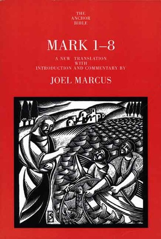 Mark 8-16  by  Joel Marcus