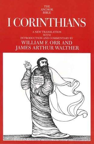 I Corinthians: A New Translation William F. Orr