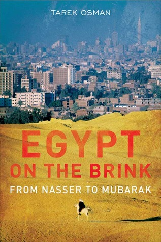 Egypt on the Brink: From Nasser to Mubarak Tarek Osman