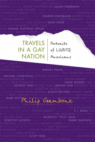 Travels in a Gay Nation: Portraits of LGBTQ Americans  by  Philip Gambone