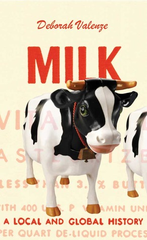 Milk: A Local and Global History Deborah Valenze