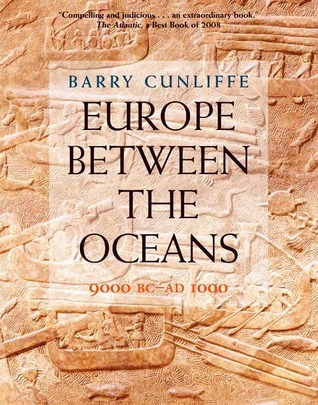 Europe Between the Oceans: 9000 BC-AD 1000 Barry W. Cunliffe