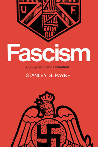 Fascism, Comparison and Definition Stanley G. Payne