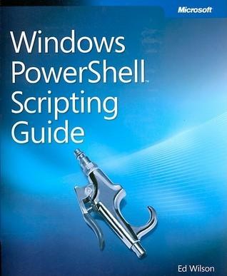 Windows PowerShell Scripting Guide Ed Wilson