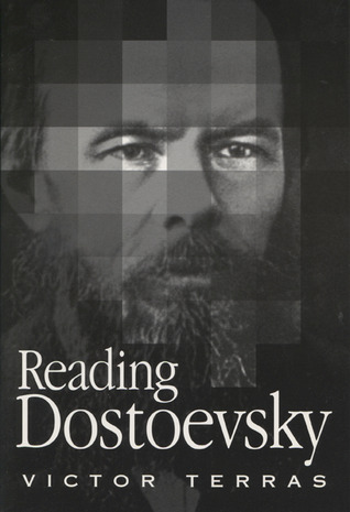 Reading Dostoevsky  by  Victor Terras