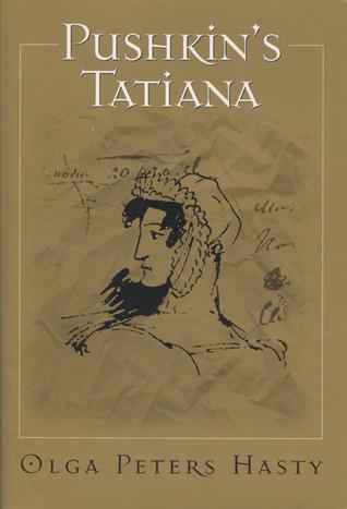 Pushkin's Tatiana  by  Olga Peters Hasty