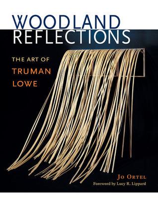 Woodland Reflections: The Art of Truman Lowe  by  Jo Ortel