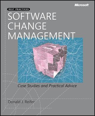 Software Change Management: Case Studies and Practical Advice  by  Donald J. Reifer