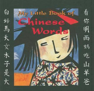My Little Book of Chinese Words Catherine Louis