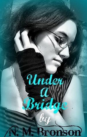 Under a Bridge (Tales of the Enchanted Forest #1)  by  M.A. Bronson