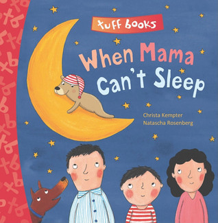 When Mama Cant Sleep Tuff Book  by  Natascha Rosenberg