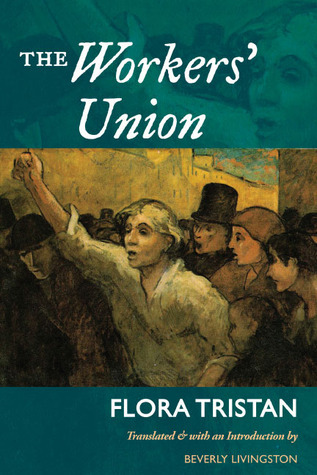 The Workers Union  by  Flora Tristan