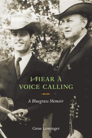 I Hear a Voice Calling: A Bluegrass Memoir  by  Gene Lowinger